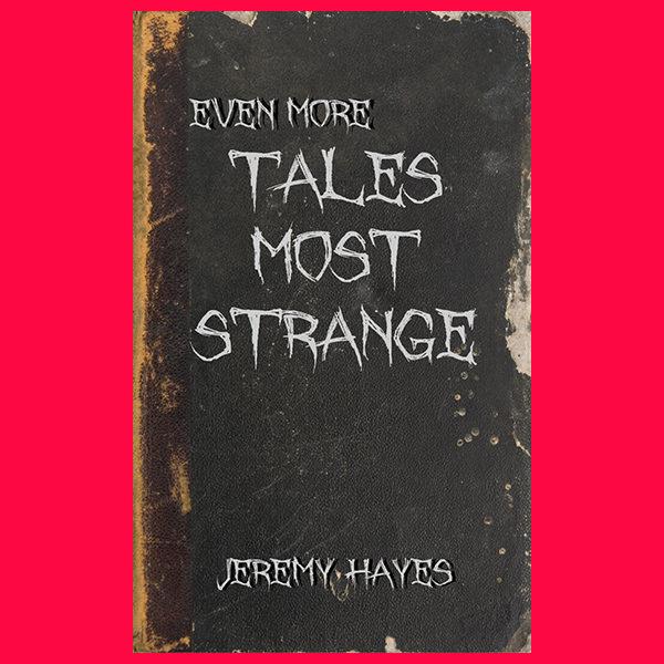 Even More Tales Most Strange