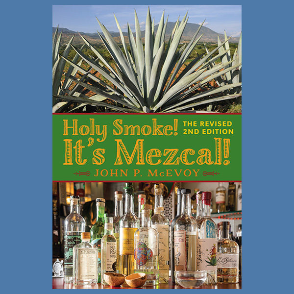Holy Smoke! It's Mezcal!