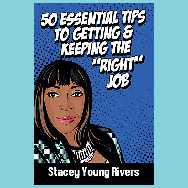 """50 Essential Tips to Getting & Keeping the """"Right"""" Job"""