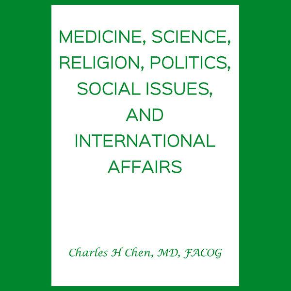 Medicine, Science, Religion, Politics, Social Issues, and International Affairs