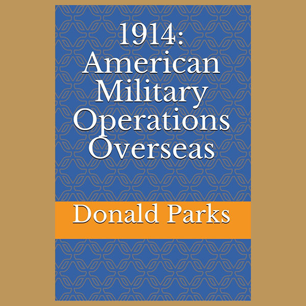 1914: American Military Operations Overseas